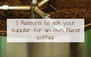 Feature-5-Reasons-To-Ask-Your-Supplier-For-An-Own-Blend-Coffee-With-Roaster-In-Background