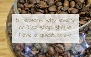 6-reasons-why-every-coffee-shop-should-have-a-guest-brew-graphic