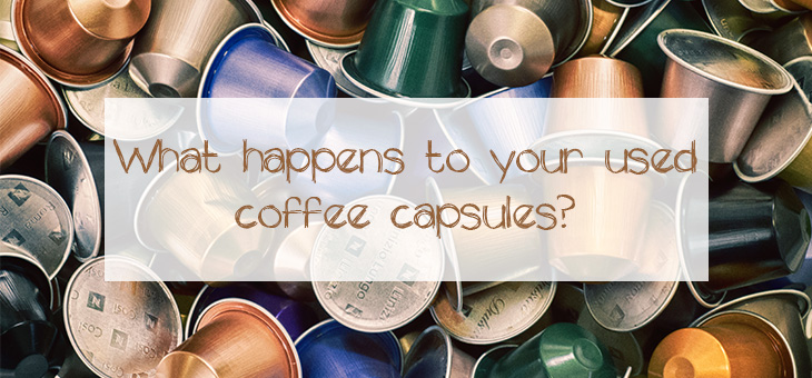 coffee-capsules-pods-blog-what-happens-to-your-coffee-capsules-recycled