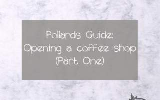 Pollards-Guide-Opening-A-Coffee-Shop-Part-One-graphic